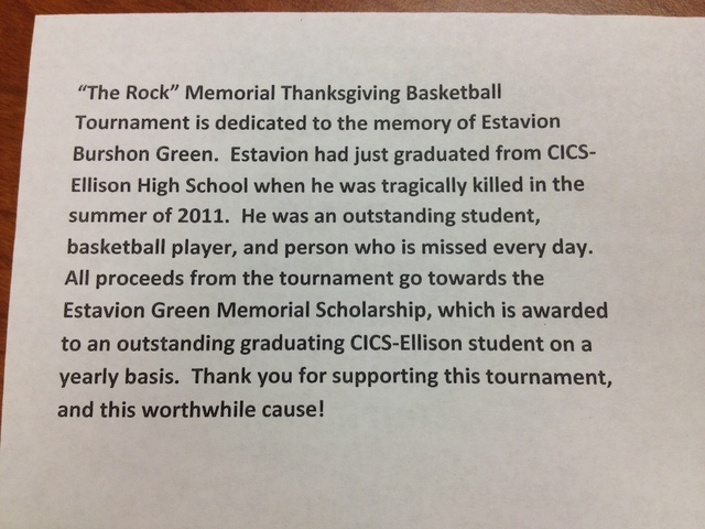 <p>CICS-Ellison created &quot;The Rock Memorial Thanksgiving Basketball Tournament&quot; in 2011 after former Ellison basketball player Estavion Green was fatally shot two days after he graduated that year.</p>