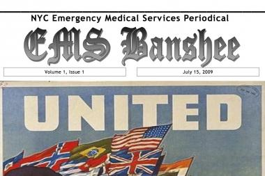 The Banshee Association publishes a free newspaper twice a year, which it then distributes to EMS garages around New York City. The group, led by former FDNY EMT Walter Adler, is working to create the first citywide advocacy group for EMTs and paramedics.