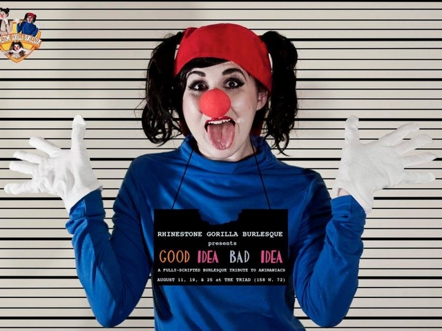 <p>The poster for Good Idea/Bad Idea, Rhinestone Gorilla&#39;s burlesque tribute to &quot;Animaniacs.&quot;</p>