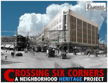 Crossing Six Corners: A Neighborhood Heritage Project will be performed Feb. 22-24.