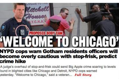 "New York City police officers told the  New York Post  that the end of stop-and-frisk will send crime to ""levels found in blighted cities like Chicago."""