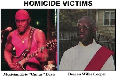 "Police are looking for two men involved in the murder of Eric ""Guitar"" Davis and Deacon Willie Cooper."