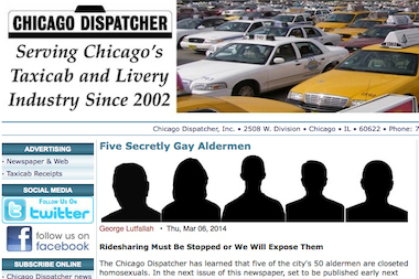 "The Chicago Dispatcher, a newspaper serving the taxi industry, threatened to out ""five secretly gay aldermen"" unless the city meets demands regarding the ridesharing business."