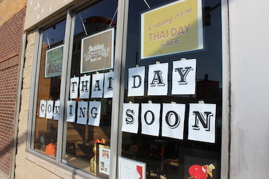 Thai Day Street Cafe, 3113 N. Halsted St., is opening soon, according to a sign posted on the window.
