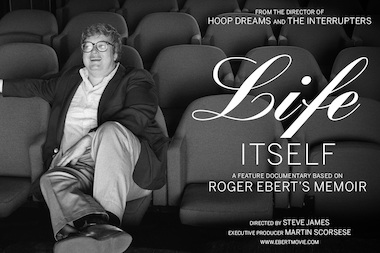"""Life Itself,"" a biography of the late film critic Roger Ebert."