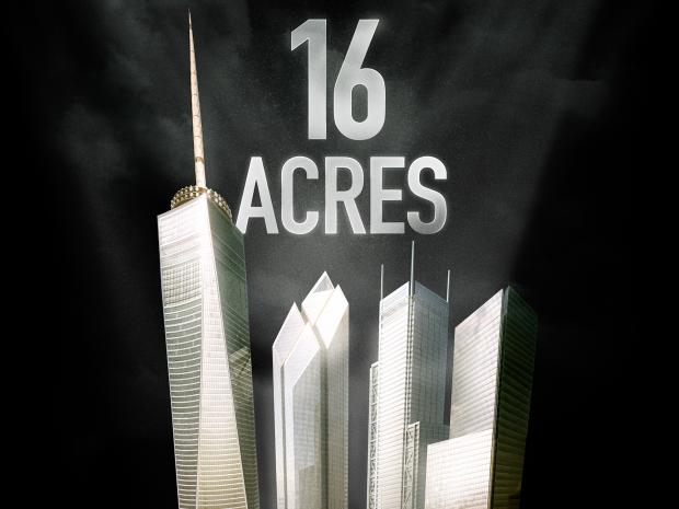 """16 Acres,"" a new documentary on the World Trade Center rebuilding project, will be featured Oct. 18 at the 2012 Architecture & Design Film Festival."