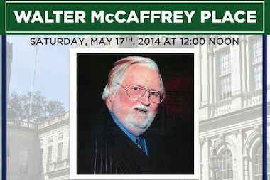 "61st Street and Woodside Ave. will be named ""Walter McCaffrey"" place in honor of the late politician."