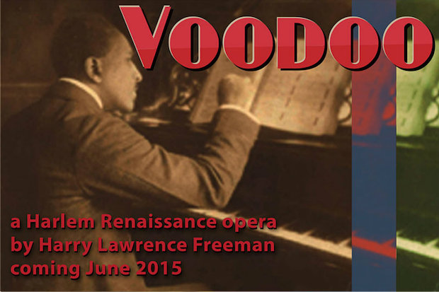 Harry Lawrence Freeman's Voodoo, an opera about former slaves living in Louisiana after the Civil War, will be performed this summer.