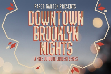 Downtown Brooklyn Nights runs Wednesdays in July at Willoughby Plaza.