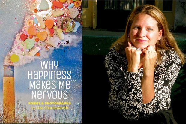 """Liza Charlesworth's """"Why Happiness Makes Me Nervous"""" is scheduledto be published in April."""