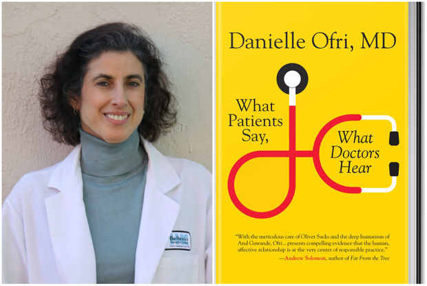 Danielle Ofri, an internist at Bellevue Hospital in Kips Bay, is the author of a new book titled
