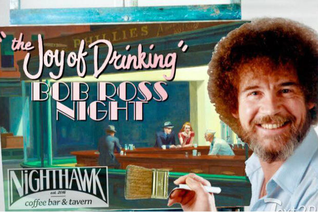 Paint along with PBS and YouTube sensation Bob Ross at Nighthawk Tavern.