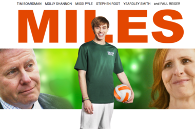 The film Miles is about a teenage boy who joins a girls volleyball team.